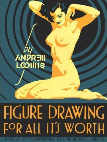[Image: Figure Drawing for All It's Worth by Andrew Loomis]